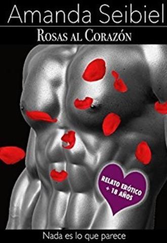 Rosas al corazón - Amanda Seibiel
